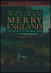 The Rise and Fall of Merry England: The Ritual Year 1400-1700 - Ronald Hutton