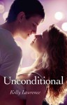 Unconditional - Sample, First Three Chapters FREE - Kelly Lawrence