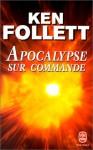 Apocalypse Sur Commande - Jean Rosenthal, Ken Follett