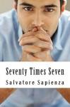 Seventy Times Seven - Salvatore Sapienza