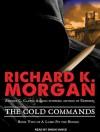 The Cold Commands - Richard K. Morgan, Simon Vance