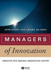 Managers of Innovation: Insights Into Making Innovation Happen - John Storey, Graeme Salaman