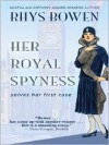 Her Royal Spyness (Her Royal Spyness Mysteries #1) - Rhys Bowen