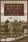 Down but Not Out: Community and the Upper Streets in Halifax, 1890�1914 - David Hood