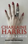 Martwy dla świata - Charlaine Harris