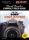David Busch's Sony Alpha Slt-A77/A65 Compact Field Guide - David D. Busch, BUSCH