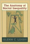 The Anatomy of Racial Inequality (The W. E. B. Du Bois Lectures) - Glenn C. Loury