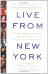 Live from New York: An Uncensored History of Saturday Night Live as Told by Its Stars, Writers, and Guests - Tom Shales, James Andrew Miller