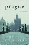 Prague Prague Prague - Arthur Phillips