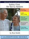 Safety For Savvy Seniors - Ron Smith