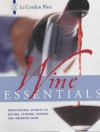 Wine Essentials: Professional Secrets to Buying, Storing, Serving, and Drinking Wine - Le Cordon Bleu Magazine