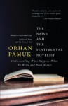 The Naive and the Sentimental Novelist (Vintage International) - Orhan Pamuk
