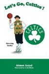 Let's Go, Celtics! - Aimee Aryal