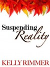 Suspending Reality - Kelly Rimmer
