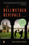 The Bellwether Revivals: A Novel - Benjamin Wood