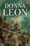 Suffer the Little Children: A Commissario Guido Brunetti Mystery - Donna Leon