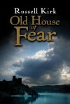 Old House of Fear - Russell Kirk