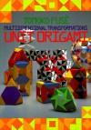 Unit Origami: Multidimensional Transformations - Tomoko Fuse