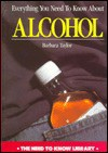 Everything You Need to Know about Alcohol - Barbara Taylor