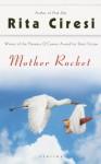 Mother Rocket - Rita Ciresi