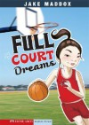 Full Court Dreams (Stone Arch Realistic Fiction) - Jake Maddox, Tuesday Mourning, Chris Kreie