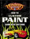 Monster Garage: How To Custom Paint Damn Near Anything - Craig Fraser, Lee Klancher