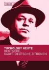 Deutsche, kauft deutsche Zitronen - Kurt Tucholsky, Ignaz Wrobel