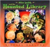 Miss Smith and the Haunted Library - Michael Garland