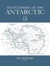 Encyclopedia of the Antarctic - Beau Riffenburgh