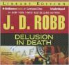 Delusion in Death (In Death, #35) - J.D. Robb, Susan Ericksen