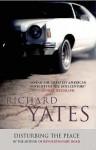 Disturbing The Peace - Richard Yates