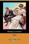 Bulldog Drummond (Dodo Press) - Sapper
