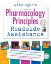 Pharmacology Principles: Roadside Assistance (DVD and Workbook) - Alan P. Agins, Kathleen Jo Gutierrez