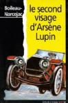 Le second visage d'Arsene Lupin - Boileau-Narcejac