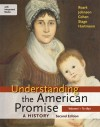 Understanding the American Promise: A History, Volume I: To 1877: A History of the United States - James L. Roark, Michael P. Johnson, Patricia Cline Cohen