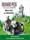 Here Lies the Librarian (Audio) - Richard Peck, Lara Everly