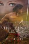 Highland Legacy - B.J. Scott