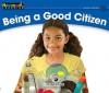 Being A Good Citizen (Rising Readers) - John Serrano