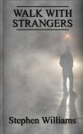 Walk With Strangers (Poems 1, a collection of contemporary modern poetry by a Welsh poet) - Stephen Williams