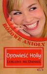 Opowieść Holly. Różowe Anioły - Lurlene McDaniel