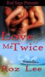 Love Me Twice - Roz Lee