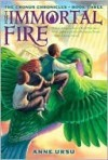 The Immortal Fire (Cronus Chronicles, #3) - Anne Ursu