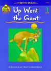 Up Went the Goat (Start to Read! Trade Edition Series) - Barbara Gregorich, Joan Hoffman, Robert Masheris