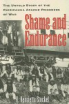 Shame and Endurance: The Untold Story of the Chiricahua Apache Prisoners of War - H. Henrietta Stockel