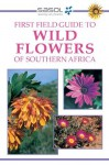 Sasol First Field Guide to Wild Flowers of Southern Africa - John Manning