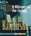 A Whisper to the Living: An Inspector Porfiry Rostnikov Mystery - Stuart M. Kaminsky, Daniel Oreskes
