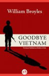 Goodbye Vietnam - William Broyles Jr.