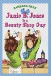 Junie B. Jones Is a Beauty Shop Guy (Junie B. Jones, #11) - Barbara Park, Lana Quintal