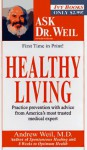 Healthy Living (Ask Dr. Weil) - Andrew Weil