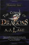 The Coming of Dragons - A.J. Lake